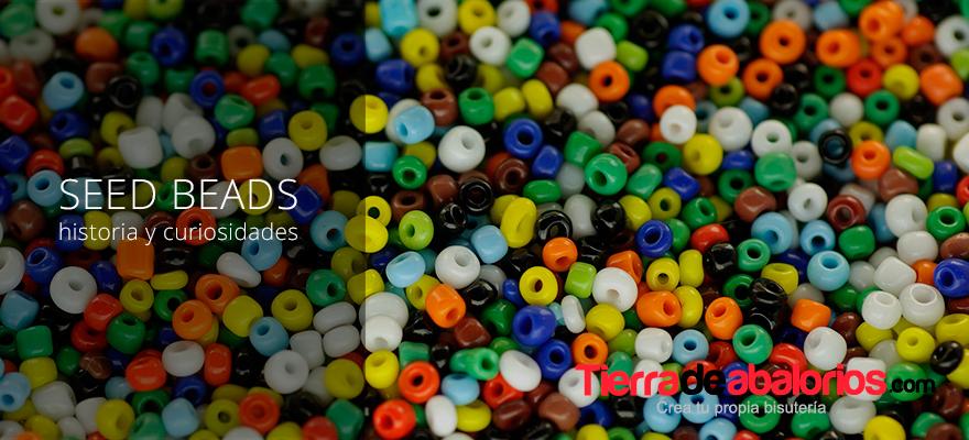 Seed Beads | Historia y curiosidades